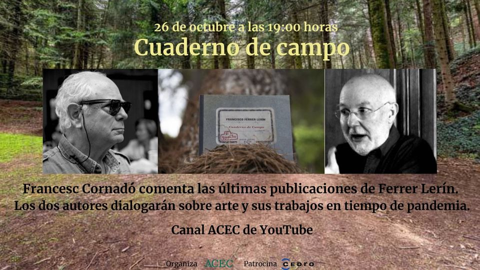 Encuentro virtual: Francesc Cornadó charla con Francisco Ferrer Lerín sobre la obra «Cuaderno de campo» (26/10/2020)