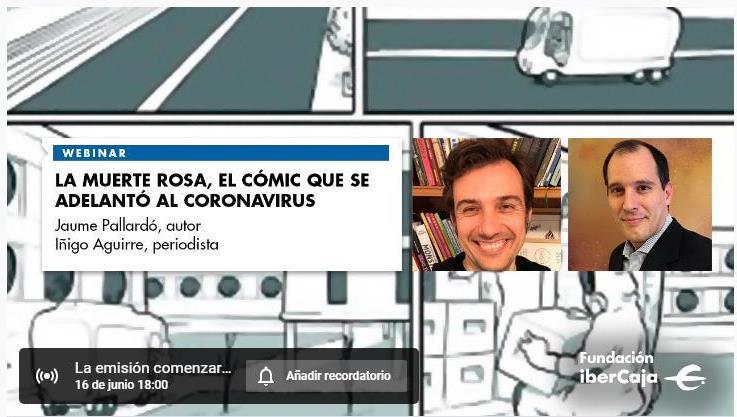 «La Muerte Rosa» el cómic que se adelantó al coronavirus. Encuentro con su autor, Jaume Pallardó Fundación Ibercaja (16/06/ 2020)
