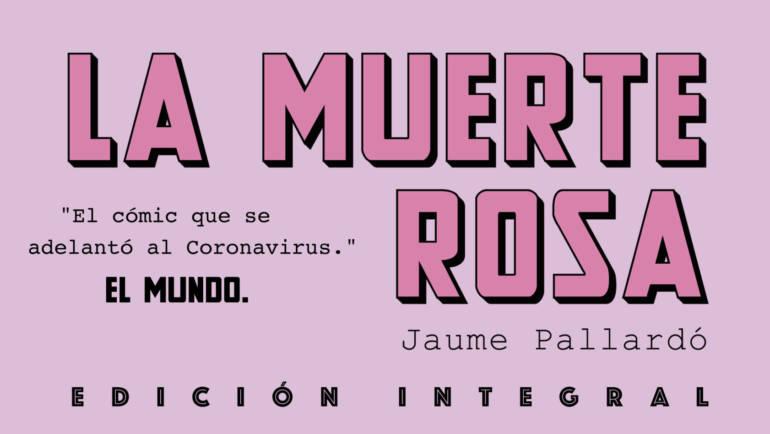 ¡LA MUERTE ROSA I y II ahora en edición integral en un solo volumen!