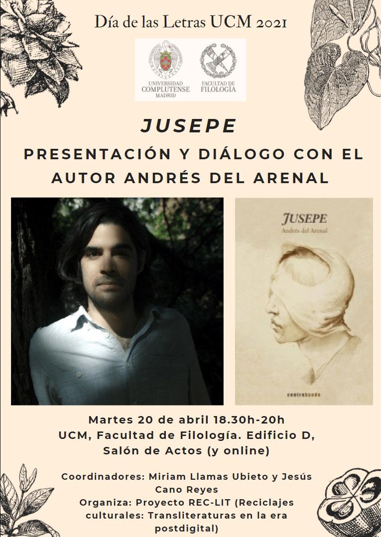 JUSEPE: Presentación y diálogo con Andrés del Arenal. Fac. Filología de la UCM. Martes 20 abril.