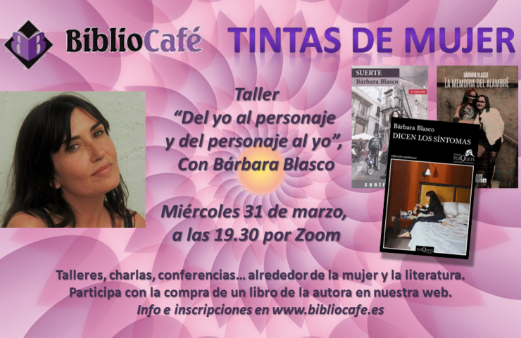Bárbara Blasco: «Del yo al personaje y del personaje al yo». Taller, miércoles 31 de marzo.