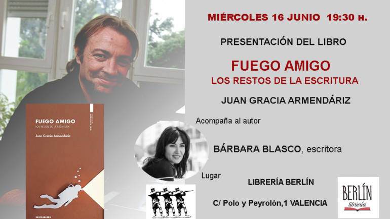 PRÓXIMO EVENTO: Presentación «Fuego amigo. Los restos de la escritura» de Juan Gracia Armendáriz 16/06/2021