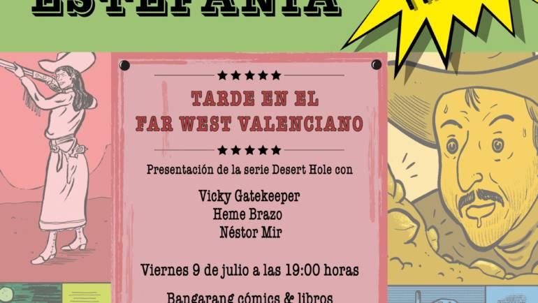 Tarde en el Far West valenciano. Presentación de la serie Desert Hole en la librería Bangarang 09/07/2021