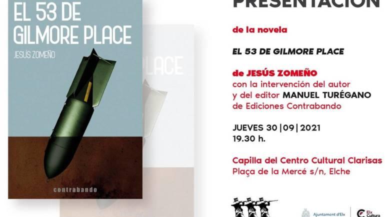 PRÓXIMA presentación de EL 53 DE GILMORE PLACE, la nueva novela de Jesús Zomeño, en ELCHE 30/09/2021