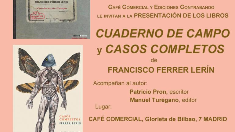 PRÓXIMA presentación: CUADERNO DE CAMPO y CASOS COMPLETOS de Ferrer Lerín en Café Comercial MADRID 4/10/2021