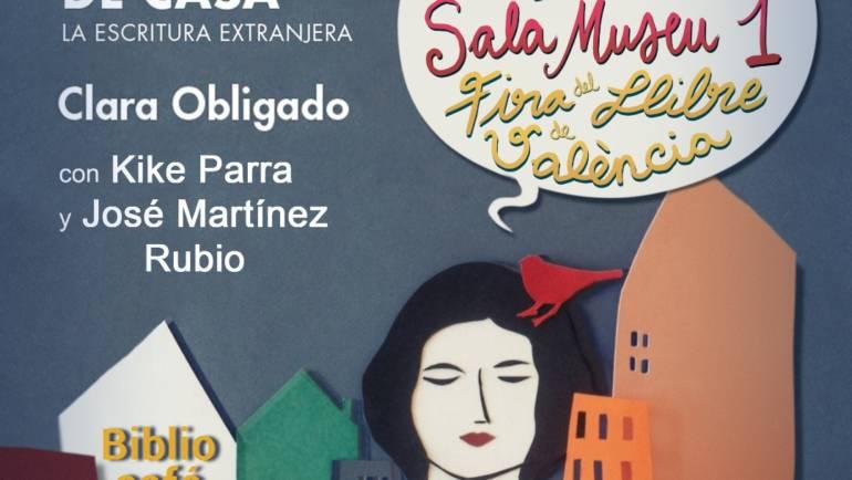PRÓXIMA presentación de UNA CASA LEJOS DE CASA, de Clara Obligado, en la Fira del Llibre València. 23/10/2021