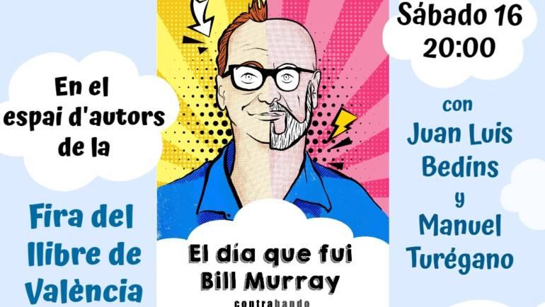 PRÓXIMA presentación de «El día que fui Bill Murray» de Rafael Camarasa en la Fira del Llibre València 16/10/2021